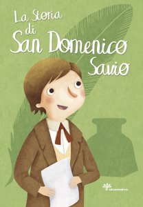 Copertina di 'La storia di san Domenico Savio'