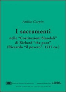 Copertina di 'I sacramenti nelle «Costituzioni sinodali» di Richard «The Poor» (Riccardo «Il Povero») (1217)'
