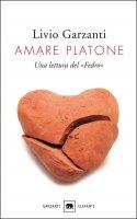 Amare Platone - Livio Garzanti