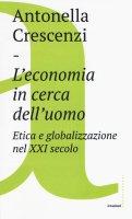 L'economia in cerca dell'uomo - Antonella Crescenzi