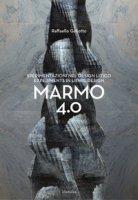 Raffaello Galiotto. Marmo 4.0. Sperimentazioni nel design litico-Experiments in lithic design. Ediz. illustrata