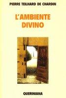 L'ambiente divino - Teilhard de Chardin Pierre
