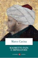Maometto papa e imperatore - Marco Cavina