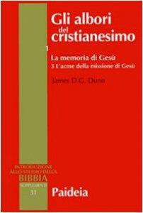 Copertina di 'Gli albori del cristianesimo / La memoria di Gesù. L'acme della missione di Gesù'