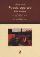 Poesie operaie. Scelta antologica - Di Ruscio Luigi