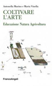 Copertina di 'Coltivare l'arte. Educazione natura agricoltura'