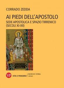 Copertina di 'Ai piedi dell'Apostolo. Sede apostolica e spazio tirrenico (secoli XI-XII)'