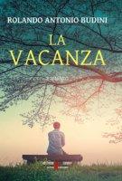 La vacanza - Budini Rolando Antonio