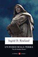 Un fuoco sulla terra - Ingrid D. Rowland