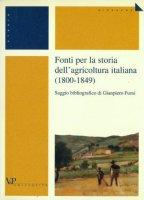 Fonti per la storia dell'agricoltura italiana (1800-1849) - Fumi Gianpiero