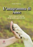 L' anagramma di Anec. Storie in prosa e poesia di un carlino quasi filosofo - Barlettai Sandro