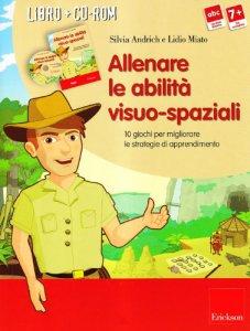 Copertina di 'Allenare le abilità visuo-spaziali. 10 giochi per migliorare le strategie di apprendimento. Con CD-ROM'