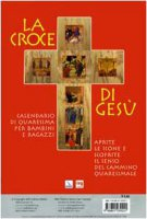 La Croce di Gesù. Calendario di Quaresima per bambini e ragazzi - AA.VV.