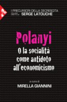 Polanyi. O la socialità come antidoto all'economicismo
