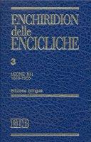 Enchiridion delle Encicliche. 3 - Leone XIII