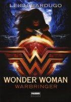 Wonder Woman. Warbringer - Bardugo Leigh