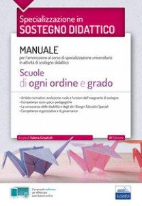 Copertina di 'Specializzazione in sostegno didattico. Manuale per l'ammissione al corso di specializzazione universitario in attività di sostegno didattico'