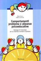 Comportamenti problema e alleanze psicoeducative. Strategie per la disabilità mentale e l'autismo - Ianes Dario, Cramerotti Sofia