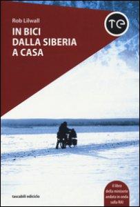 Copertina di 'In bici dalla Siberia a casa'