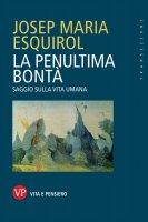 La penultima bontà - Josep M. Esquirol