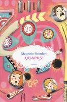 Quarks! - Sbordoni Maurizio