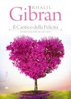 Il cantico della felicit� - Khalil Gibran