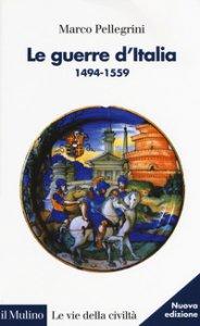 Copertina di 'Le guerre d'Italia 1494-1559'