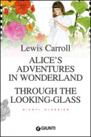 Alice's adventures in wonderland-Through the looking glass - Carroll Lewis