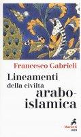 Lineamenti della civiltà arabo-islamica - Francesco Gabrieli