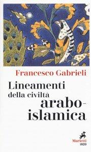 Copertina di 'Lineamenti della civiltà arabo-islamica'
