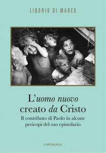 Copertina di 'L' uomo nuovo creato da Cristo'