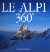 Le Alpi 360º. Ediz. italiana e inglese - Gogna Alessandro