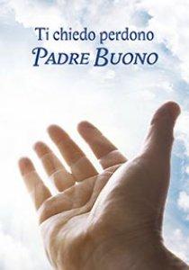 Copertina di 'Ti chiedo perdono Padre Buono'