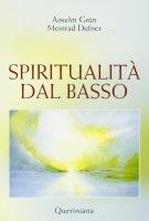 Spiritualità dal basso - Grün Anselm, Dufner Meinrad