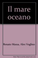 Il mare oceano - Massa Renato, Voglino Alex