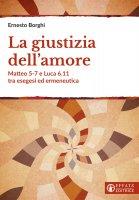 La giustizia dell'amore - Ernesto Borghi