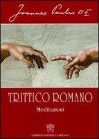 Trittico romano. Meditazioni - Giovanni Paolo II