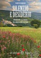 Silenzio e desiderio - Francesco Mangani