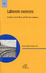 Copertina di 'Laborem exercens. Lettera enciclica di Giovanni Paolo II sul lavoro umano'