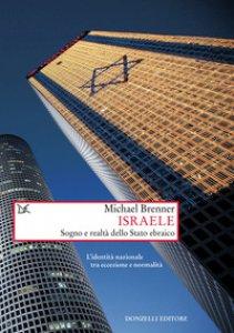 Copertina di 'Israele. Sogno e realtà di uno stato ebraico. L'identità nazionale tra eccezione e normalità'