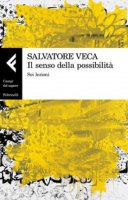 Il senso della possibilità - Salvatore Veca