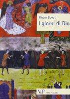 Giorni di Dio. (I) - Pietro Bovati