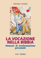 La vocazione nella Bibbia - Rafael Vicent