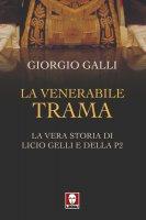 La venerabile trama - Giorgio Galli