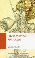 Metamorfosi del Graal - Francesco Zambon