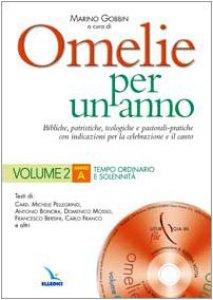 Copertina di 'Omelie per un anno. Con cd-rom. Vol. 2: Anno A. Tempo ordinario e solennità'