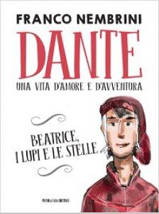 Copertina di 'Dante. Beatrice, i lupi e le stelle'