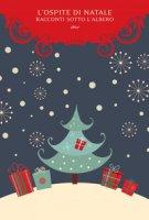 L' ospite di Natale. Racconti sotto l'albero