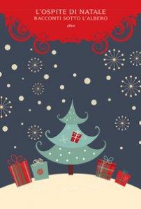 Copertina di 'L' ospite di Natale. Racconti sotto l'albero'