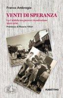 Venti di speranza. La Calabria tra guerra e ricostruzione (1943-1950) - Ambrogio Franco